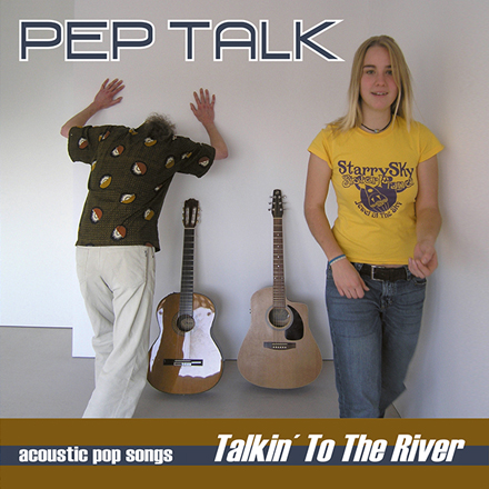 Pep Talk – Talkin' to the River (2006)